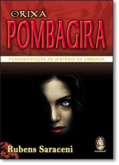 Orixá Pombagira: Fundamentação do Mistério na Umbanda, livro de Rubens Saraceni