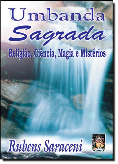 Umbanda Sagrada: Religião, Ciencia,Magia e Mestérios, livro de SARACENI