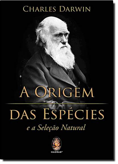 Origem das Espécies, A: E a Seleção Natural, livro de Charles Darwin