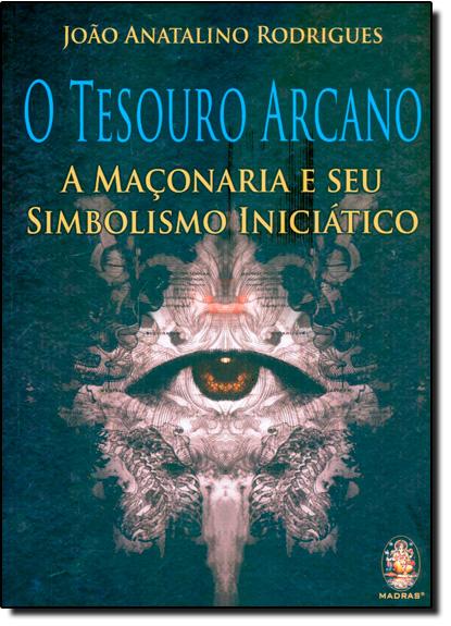 Tesouro Arcano: A Maçonaria e Seu Simbolismo Iniciático, livro de Ricky Medeiros