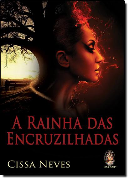 Rainha das Encruzilhadas, A, livro de Cissa Neves