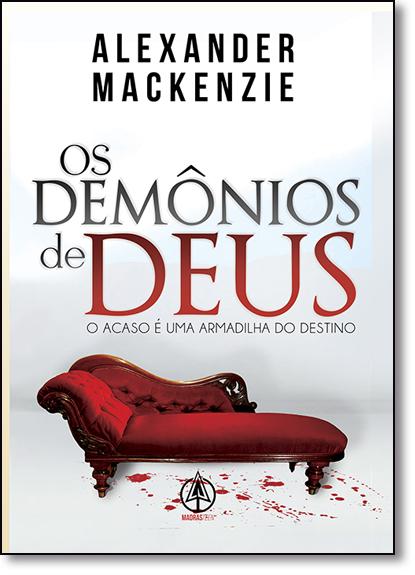 Demônios de Deus, Os: O Acaso É Uma Armadilha do Destino, livro de Alexander Mackenzie