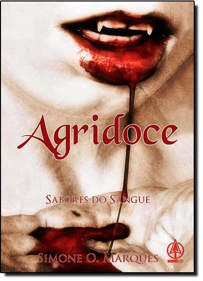 Agridoce: Sabores do Sangue, livro de Simone O. Marques