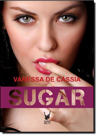 Sugar: Meu Doce Vício, livro de Vanessa de Cássia
