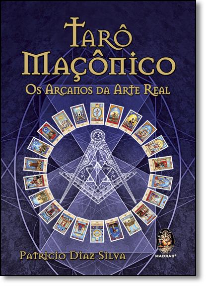 Tarô Maçônico: Os Arcanos da Arte Real, livro de Patricio Diaz Silva