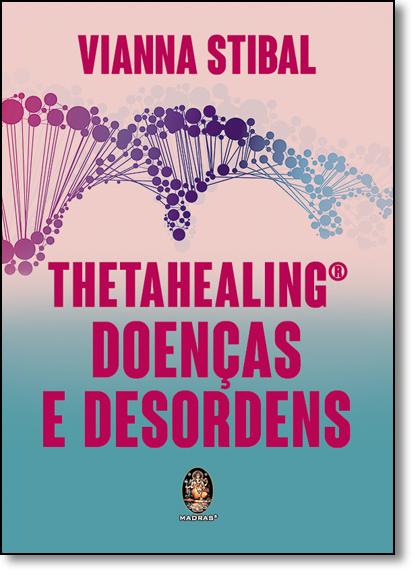 Thetahealing Doenças e Desordens, livro de Vianna Stibal