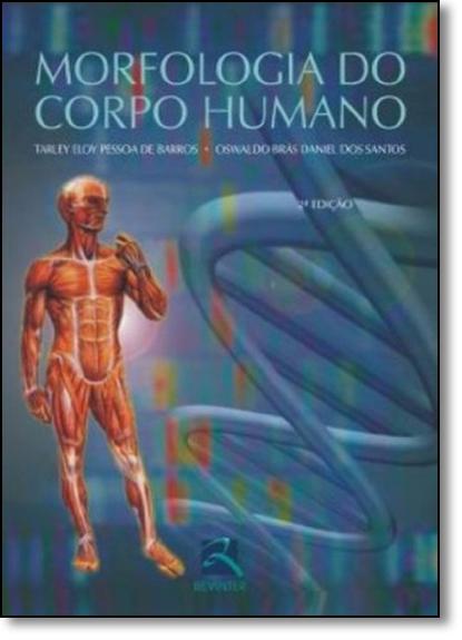 Morfologia do Corpo Humano, livro de Tarley Eloy Pessoa de Barros