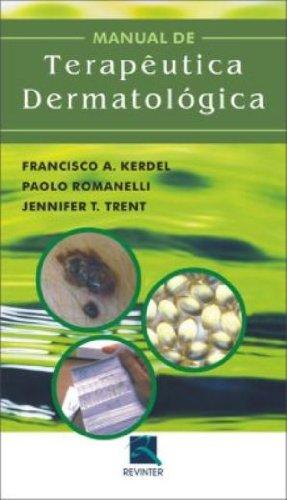 Manual De Terapeutica Dermatologica, livro de Jennifer T. Trent, Paolo Romanelli, Francisco A. Kerdel
