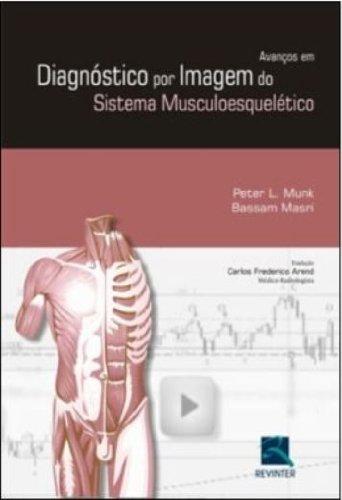 Avancos Em Diagnostico Por Imagem Do Sistema Musculoesqueletico, livro de Bassam Masri, Peter L. Munk