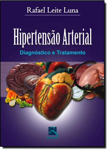Hipertensão Arterial-Diagn. E Tratamento, livro de Naara Luna