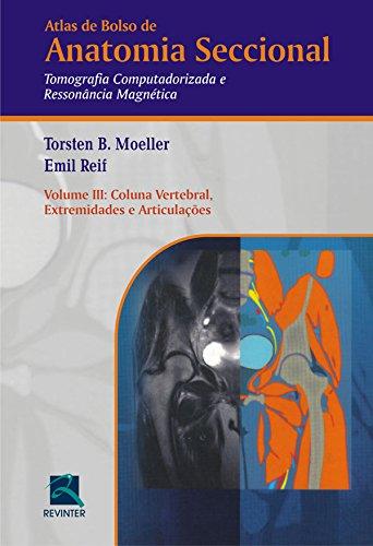 Atlas de Bolso de Anatomia Seccional. Tomografia Computadorizada e Ressonância Magnética - Volume III: Volume 3, livro de Torsten B. Moeller