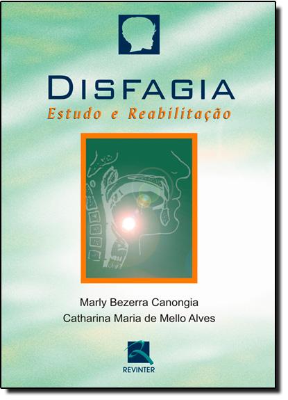 Disfagia: Estudo e Reabilitação, livro de Marly Bezerra Canongia