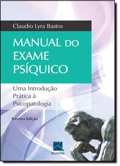 Manual do Exame Psiquico, livro de Claudio Lyra Bastos