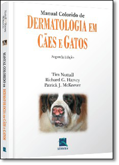 Manual Colorido de Dermatologia em Cães E Gatos, livro de Tim Nuttall