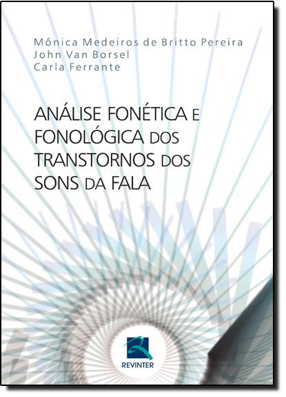 Análise Fonética e Fonológica dos Transtornos dos Sons da Fala, livro de Monica Medeiros de Brito