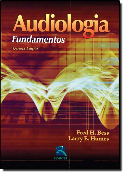 Audiologia - Fundamentos, livro de Fred H. Bess