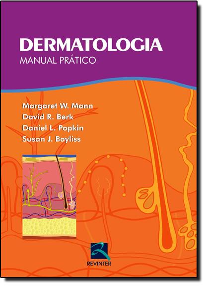 Dermatologia: Manual Prático, livro de Margaret W Mann