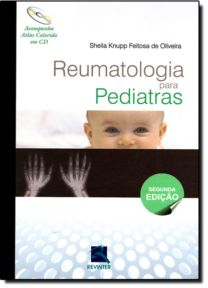 Reumatologia Para Pediatras - Acompanha Cd, livro de Sheila Knupp Feitosa de Oliveira