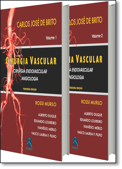 Cirurgia Vascular: Cirurgia Endovascular e Angiologia - 2 Volumes, livro de Carlos José de Brito