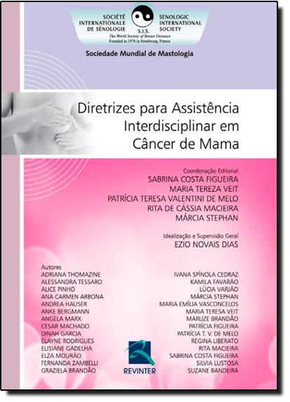 Diretrizes Para Assistência Interdisciplinar em Câncer de Mama, livro de Ezio Novais Dias