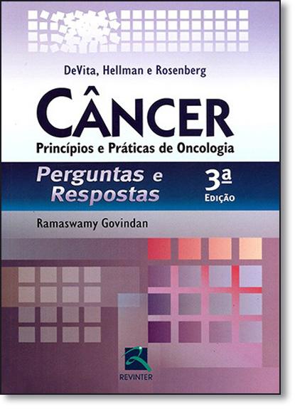 Câncer: Princípios e Práticas de Oncologia - Perguntas e Respostas, livro de Samuel Hellman