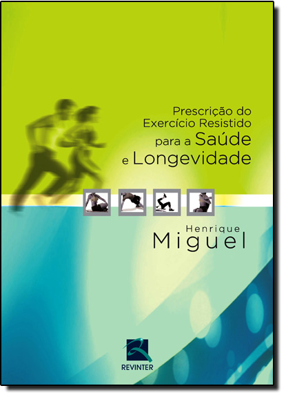 Prescrição do Exercício Resistido Para a Saúde e Longevidade, livro de Henrique Miguel