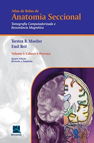 Atlas de Bolso de Anatomia Seccional. Tomografia Computadorizada e Ressonância Magnética - Volume I: Volume 1, livro de Torsten B. Moeller