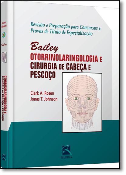 Otorrinolaringologia e Cirurgia de Cabeça e Pescoço: Revisão e Preparação Para Concursos e Provas de Título de Especiali, livro de Jonas T. Johnson