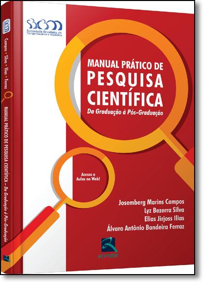 Manual Prático de Pesquisa Científica: Da Graduação À Pós-graduação, livro de Josemberg Marins Campos