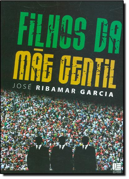 Filhos da Mãe Gentil, livro de José Ribamar Garcia