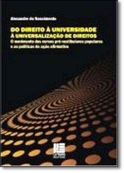 Do Direito Á Universidade Á Universalização de Direitos, livro de Alexandre do Nascimento