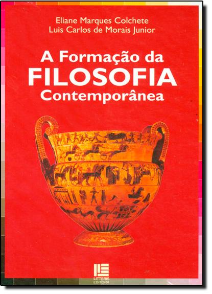 Formação da Filosofia Contemporânea, A, livro de Eliane Marques Colchete