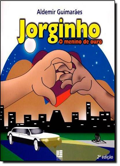 Jorginho: O Menino de Ouro, livro de Aldemir Guimarães