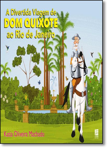 Divertida Viagem de Dom Quixote ao Rio de Janeiro, A, livro de Katia Oliveira Machado