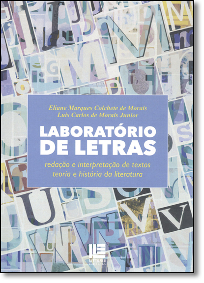 Laboratório de Letras: Redação e Interpretação de Textos Teoria e História da Literatura, livro de Eliane Marques Colchete de Morais