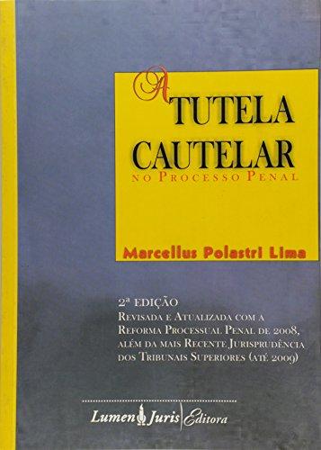 TUTELA CAUTELAR NO PROC.PENAL,A - 2ED. 2009, livro de Marta Batista