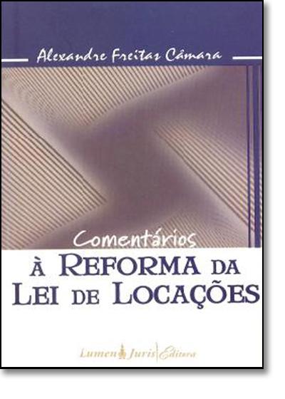 Comentários a Reforma da Lei de Locações, livro de Alexandre Freitas Câmara