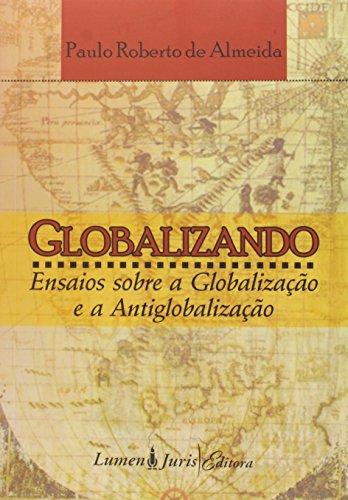 Globalizando - Ensaios Sobre a Globalização e a Antiglobalização, livro de Renato Kaufmannn