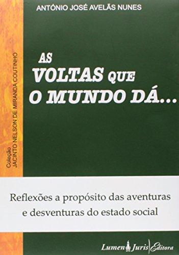 Voltas que o Mundo Dá, As - Reflexões a Propósito das Aventuras e Desventuras do Estado Social, livro de António José Avelãs Nunes