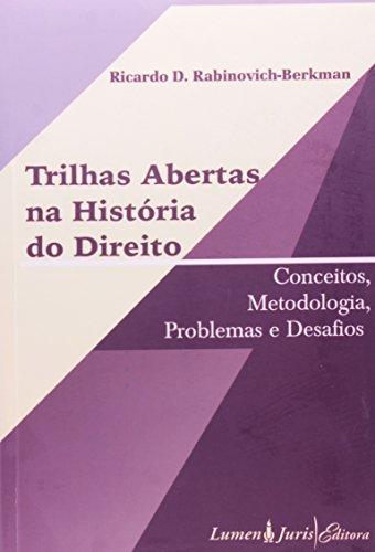 Trilhas Abertas na História do Direito - Conceitos, Metodologia, Problemas e Desafios, livro de Ricardo D. Rabinovich Berkman