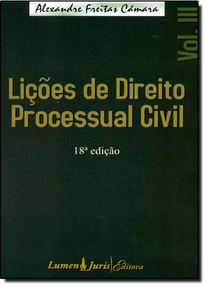 Lições de Direito Processual Civil - Vol.3, livro de Alexandre Freitas Câmara
