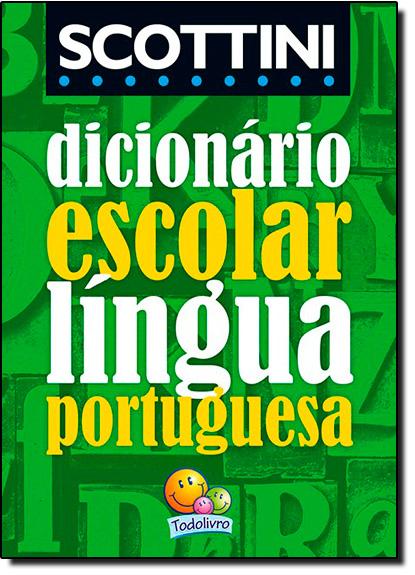 Dicionário Escolar: Com a Nova Ortografia da Língua Portuguesa, livro de Alfredo Scottini