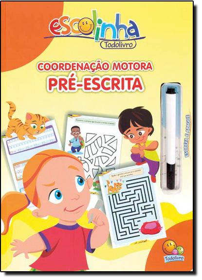 Escolinha Todolivro: Coordenação Motora - Pré-escrita - Coleção Escreva e Apague, livro de Vários Autores