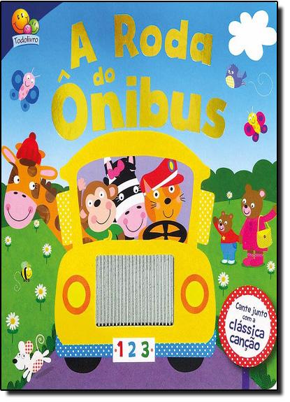 Canções Classicas, A: Toque & Sinta: Roda do Onibus, livro de Igloo Books Ltd