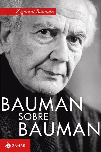Bauman sobre Bauman - Diálogos com Keith Tester, livro de Zygmunt Bauman