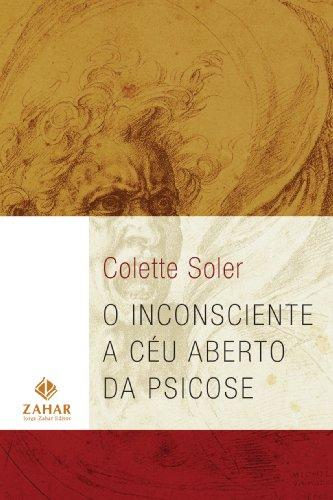 O Inconsciente a Céu Aberto da Psicose, livro de Colette Soler
