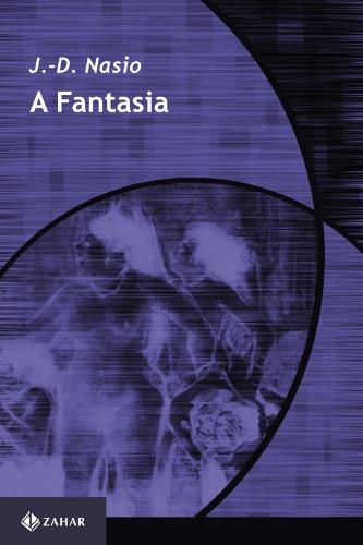 A Fantasia - O prazer de ler Lacan, livro de Juan-David Nasio