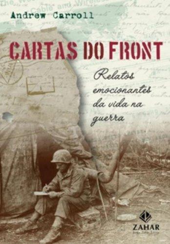Cartas do front - Relatos emocionantes da vida na guerra, livro de Andrew Carroll