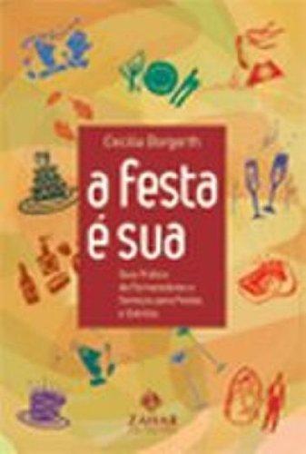A festa é sua - Guia prático de fornecedores e serviços para festas e eventos, livro de Cecilia Borgerth