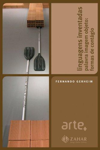 Linguagens inventadas - Palavra imagem objeto: formas de contágio, livro de Fernando Gerheim